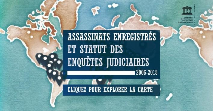 Assassinats Enregistrés et Statut des Enquêtes Judiciaires 2006-2015 UNESCO